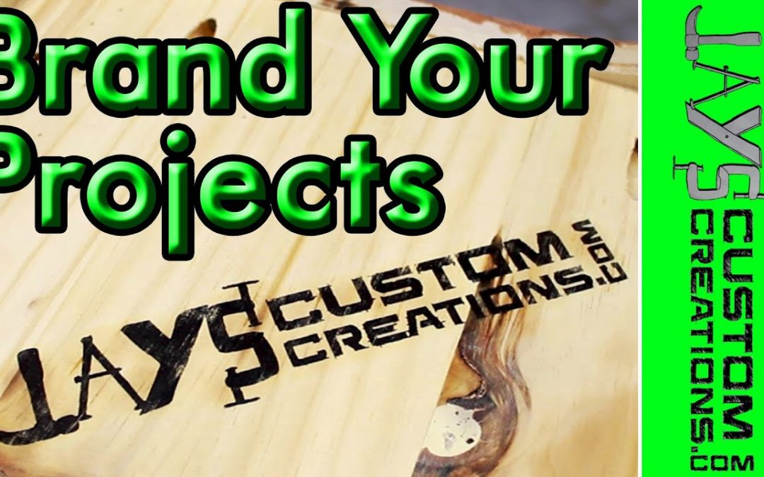 INEXPENSIVELY Brand Your Woodworking – 123